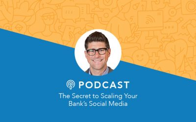 The Secret to Scaling Your Bank's Social Media